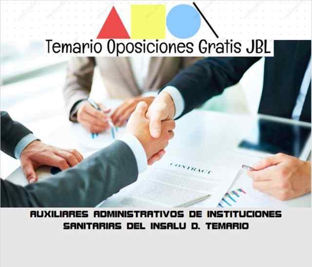 temario oposicion AUXILIARES ADMINISTRATIVOS DE INSTITUCIONES SANITARIAS DEL INSALU D. TEMARIO