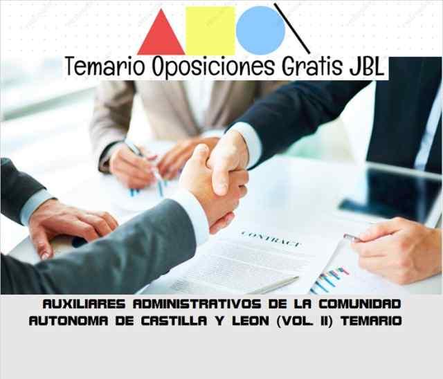 temario oposicion AUXILIARES ADMINISTRATIVOS DE LA COMUNIDAD AUTONOMA DE CASTILLA Y LEON (VOL. II): TEMARIO