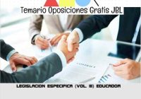 temario oposicion LEGISLACION ESPECIFICA (VOL. III): EDUCADOR