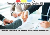 temario oposicion MANUAL LENGUAJE DE SIGNOS. NIVEL MEDIO: FORMACION