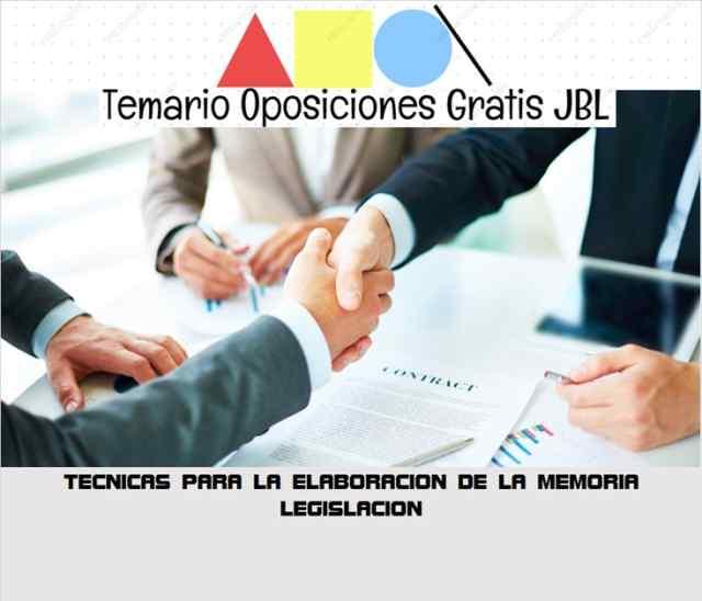 temario oposicion TECNICAS PARA LA ELABORACION DE LA MEMORIA: LEGISLACION