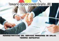 temario oposicion ADMINISTRATIVOS DEL SERVICIO ARAGONES DE SALUD. TEMARIO ESPECIFICO