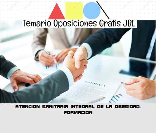 temario oposicion ATENCION SANITARIA INTEGRAL DE LA OBESIDAD. FORMACION
