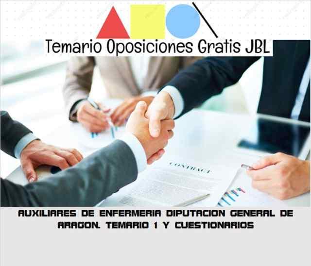 temario oposicion AUXILIARES DE ENFERMERIA DIPUTACION GENERAL DE ARAGON. TEMARIO 1 Y CUESTIONARIOS