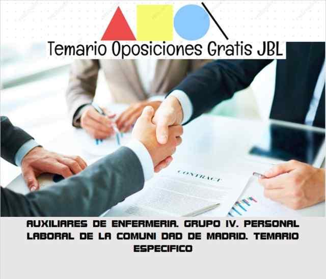 temario oposicion AUXILIARES DE ENFERMERIA. GRUPO IV. PERSONAL LABORAL DE LA COMUNI DAD DE MADRID. TEMARIO ESPECIFICO