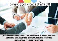 temario oposicion AUXILIARES MINISTERIO DEL INTERIOR ADMINISTRACION GENERAL DEL ESTADO: CONSOLIDACION: TEMARIO ESPECIFICO Y CUESTIONARIOS