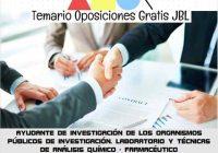 temario oposicion AYUDANTE DE INVESTIGACIÓN DE LOS ORGANISMOS PÚBLICOS DE INVESTIGACIÓN. LABORATORIO Y TÉCNICAS DE ANÁLISIS QUÍMICO - FARMACÉUTICO
