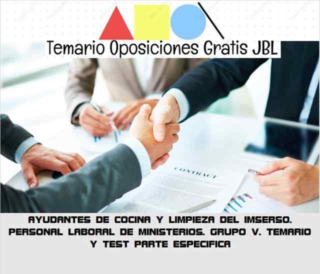 temario oposicion AYUDANTES DE COCINA Y LIMPIEZA DEL IMSERSO: PERSONAL LABORAL DE MINISTERIOS. GRUPO V. TEMARIO Y TEST PARTE ESPECIFICA