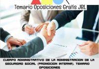 temario oposicion CUERPO ADMINISTRATIVO DE LA ADMINISTRACION DE LA SEGURIDAD SOCIAL (PROMOCION INTERNA). TEMARIO OPOSICIONES