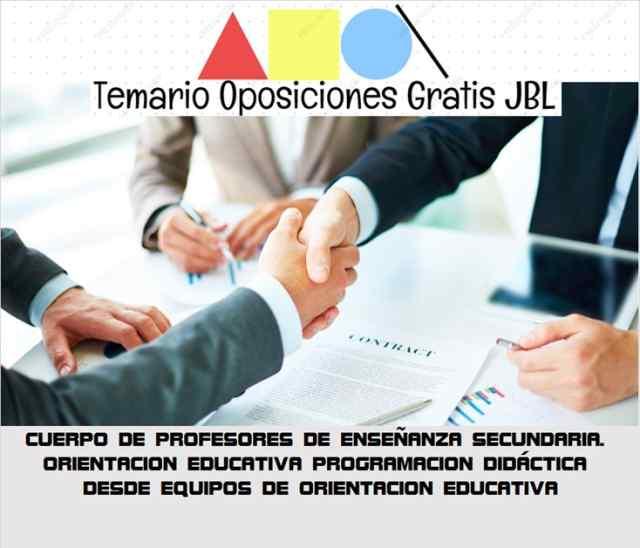 temario oposicion CUERPO DE PROFESORES DE ENSEÑANZA SECUNDARIA. ORIENTACION EDUCATIVA PROGRAMACION DIDÁCTICA DESDE EQUIPOS DE ORIENTACION EDUCATIVA