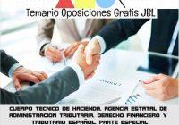 temario oposicion CUERPO TECNICO DE HACIENDA. AGENCIA ESTATAL DE ADMINISTRACION TRIBUTARIA. DERECHO FINANCIERO Y TRIBUTARIO ESPAÑOL: PARTE ESPECIAL