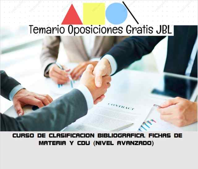 temario oposicion CURSO DE CLASIFICACION BIBLIOGRAFICA: FICHAS DE MATERIA Y CDU (NIVEL AVANZADO)