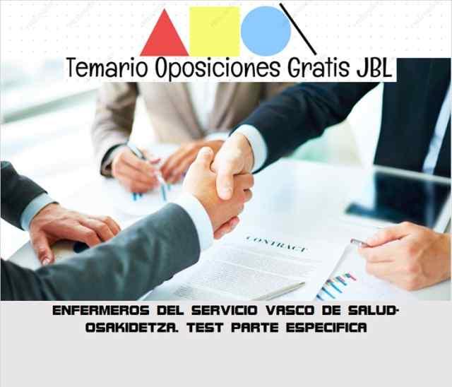 temario oposicion ENFERMEROS DEL SERVICIO VASCO DE SALUD-OSAKIDETZA. TEST PARTE ESPECIFICA