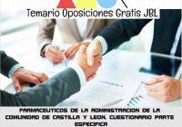 temario oposicion FARMACEUTICOS DE LA ADMINISTRACION DE LA COMUNIDAD DE CASTILLA Y LEON. CUESTIONARIO PARTE ESPECIFICA
