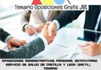 temario oposicion OPOSICIONES ADMINISTRATIVOS PERSONAL ESTATUTARIO SERVICIO DE SALUD DE CASTILLA Y LEON (SACYL). TEMARIO