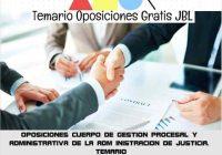 temario oposicion OPOSICIONES CUERPO DE GESTION PROCESAL Y ADMINISTRATIVA DE LA ADM INISTRACION DE JUSTICIA. TEMARIO