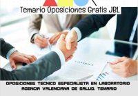 temario oposicion OPOSICIONES TECNICO ESPECIALISTA EN LABORATORIO AGENCIA VALENCIANA DE SALUD. TEMARIO