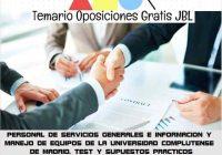 temario oposicion PERSONAL DE SERVICIOS GENERALES E INFORMACION Y MANEJO DE EQUIPOS DE LA UNIVERSIDAD COMPLUTENSE DE MADRID. TEST Y SUPUESTOS PRACTICOS