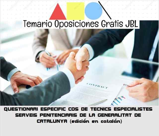 temario oposicion QUESTIONARI ESPECIFIC COS DE TECNICS ESPECIALISTES SERVEIS PENITENCIARIS DE LA GENERALITAT DE CATALUNYA (edición en catalán)