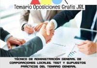 temario oposicion TÉCNICO DE ADMINISTRACIÓN GENERAL DE CORPORACIONES LOCALES: TEST Y SUPUESTOS PRÁCTICOS DEL TEMARIO GENERAL