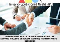 temario oposicion TECNICO ESPECIALISTA DE RADIODIAGNOSTICO DEL SERVICIO GALLEGO DE SALUD (SERGAS). TEMARIO PARTE ESPECIFICA